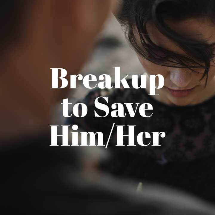 Breakup to Save Him or Her Trope
