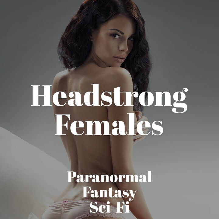 Headstrong Females Tropes