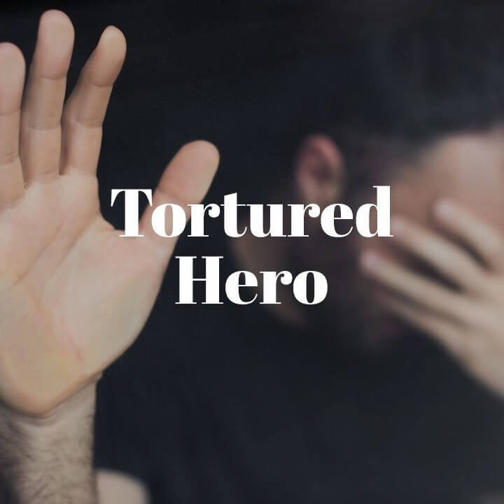 Tortured Hero Trope