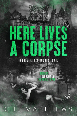Book Cover for C.L. Matthews book Here Lives a Corpse