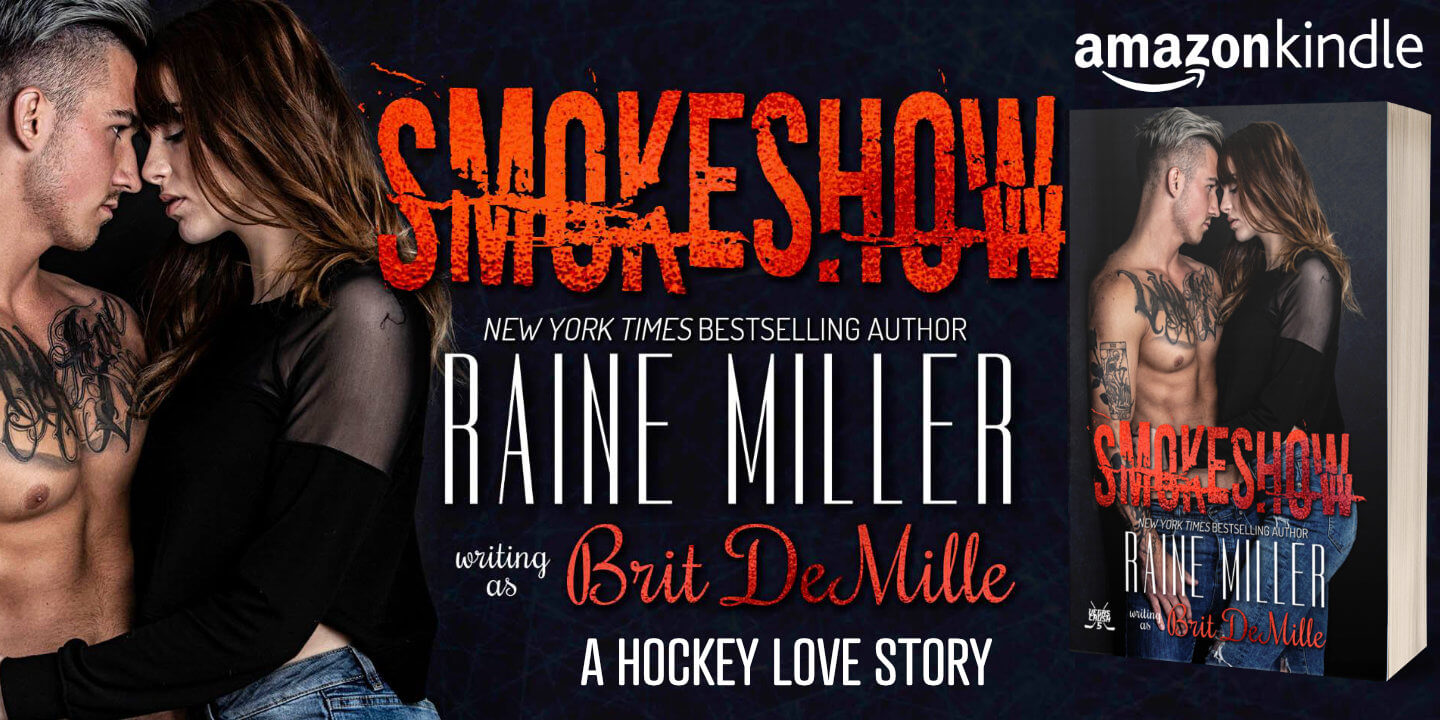 Ad for Smokeshow by Raine Miller writing as Britt DeMille